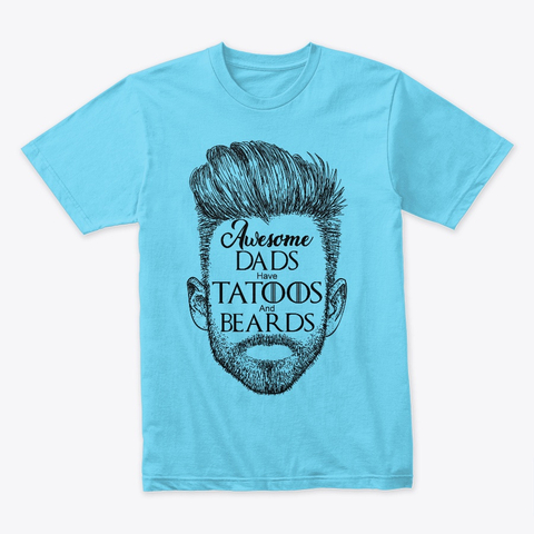 Dads Tattoos and Beards t-shirt for father lover