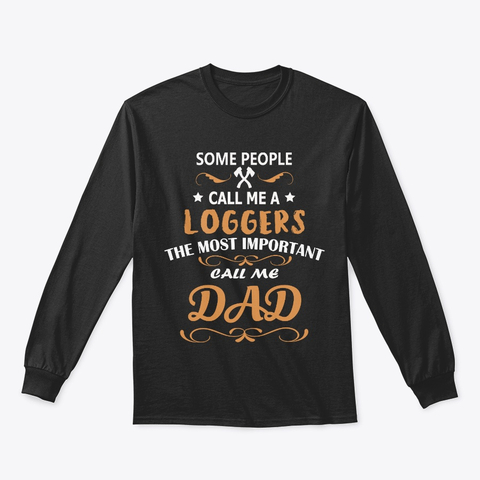 Loggers Dad Text Dad Lover T-Shirt