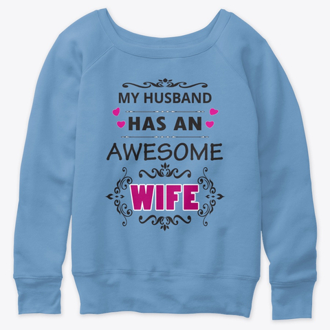 My husband has an awesome wife - Wife Lover t-shirt